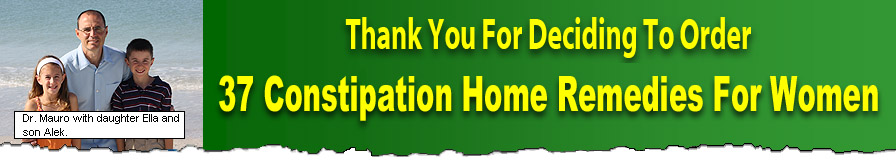 Thank you for  deciding to order  37 Constipation Home  Remedies for Women!
